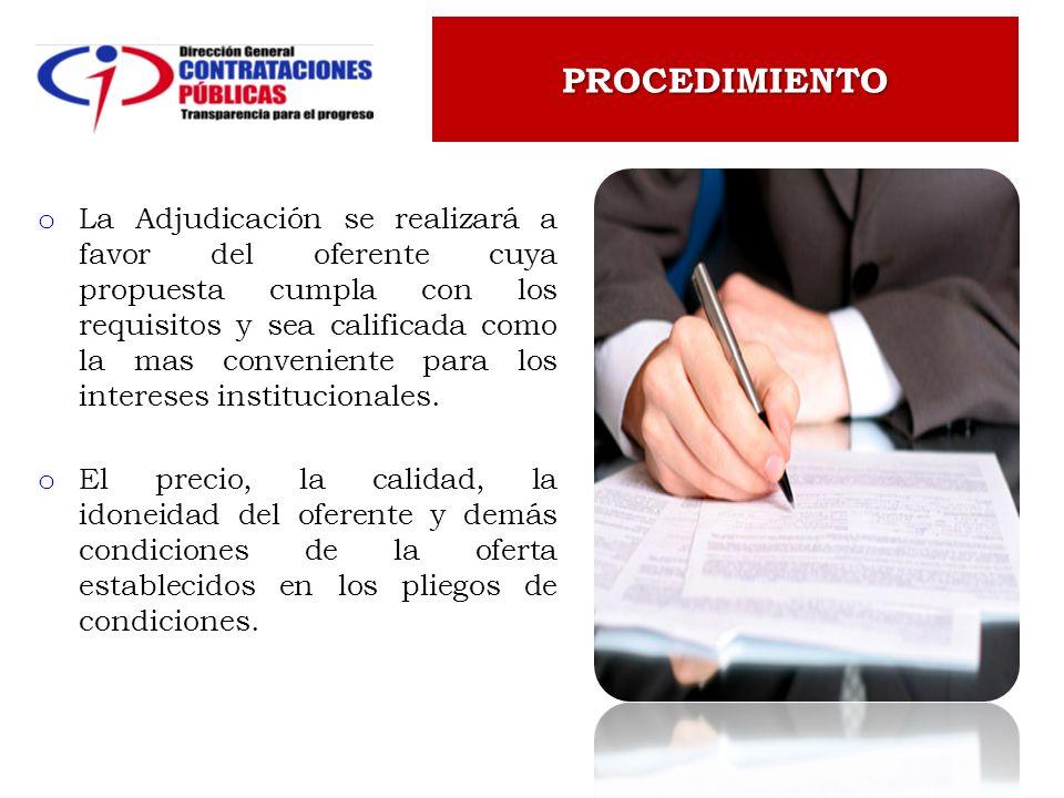 o La Adjudicación se realizará a favor del oferente cuya propuesta cumpla con los requisitos y sea calificada como la mas conveniente para los interes