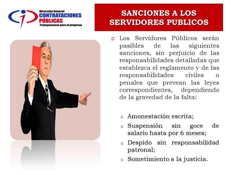 Los Servidores Públicos serán pasibles de las siguientes sanciones, sin perjuicio de las responsabilidades detalladas que establezca el reglamento y d