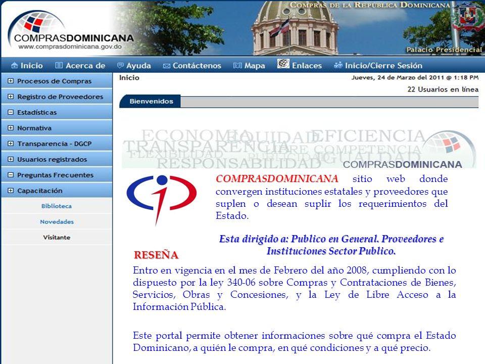 COMPRASDOMINICANA COMPRASDOMINICANA sitio web donde convergen instituciones estatales y proveedores que suplen o desean suplir los requerimientos del