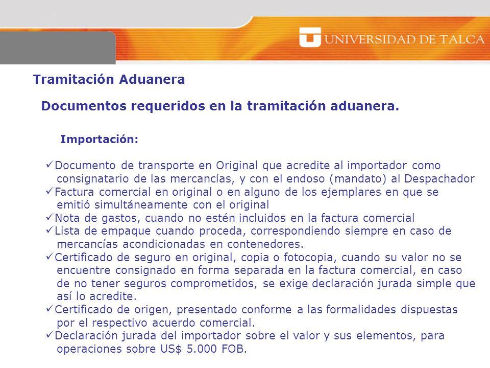 Tramitación Aduanera Documentos requeridos en la tramitación aduanera. Importación: Documento de transporte en Original que acredite al importador com