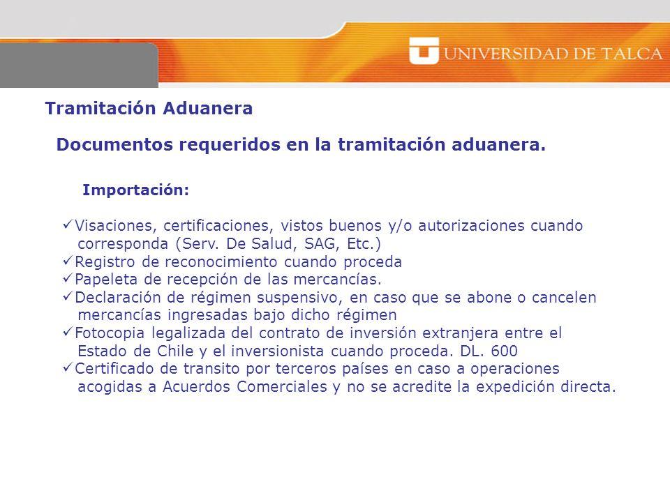 Tramitación Aduanera Importación: Visaciones, certificaciones, vistos buenos y/o autorizaciones cuando corresponda (Serv. De Salud, SAG, Etc.) Registr