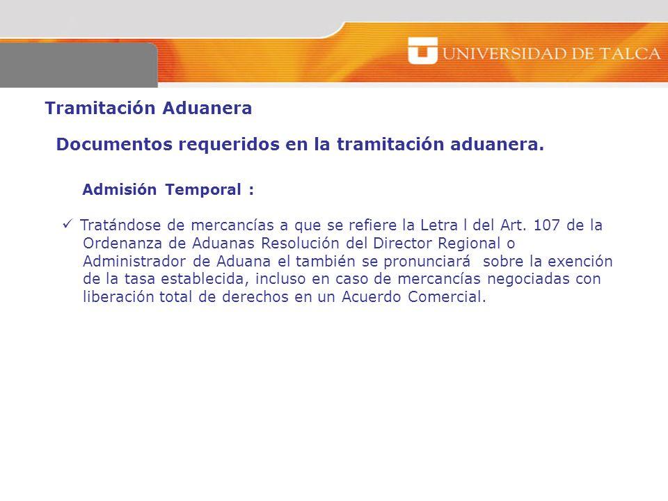 Tramitación Aduanera Admisión Temporal : Tratándose de mercancías a que se refiere la Letra l del Art. 107 de la Ordenanza de Aduanas Resolución del D