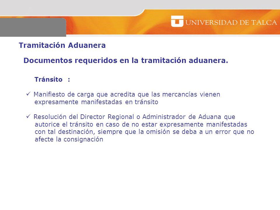 Tramitación Aduanera Tránsito : Manifiesto de carga que acredita que las mercancías vienen expresamente manifestadas en tránsito Resolución del Direct