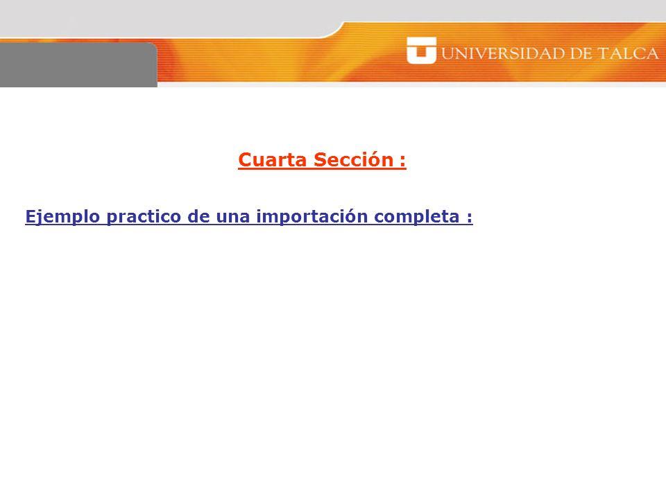 Cuarta Sección : Ejemplo practico de una importación completa :