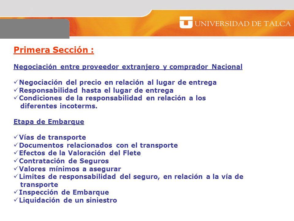 Primera Sección : Negociación entre proveedor extranjero y comprador Nacional Negociación del precio en relación al lugar de entrega Responsabilidad h
