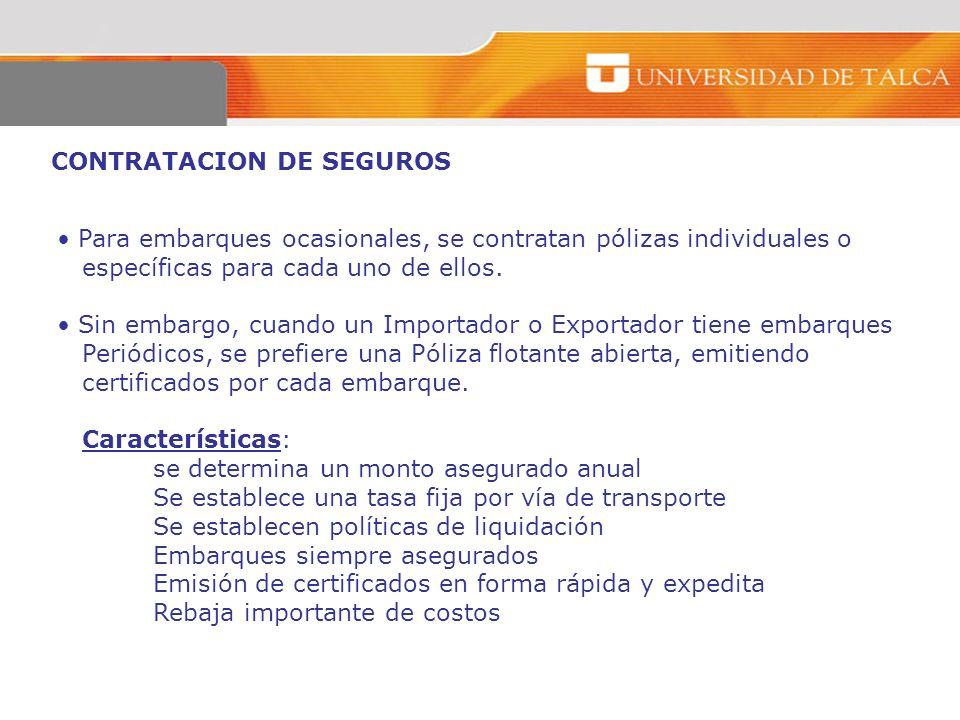 CONTRATACION DE SEGUROS Para embarques ocasionales, se contratan pólizas individuales o específicas para cada uno de ellos. Sin embargo, cuando un Imp