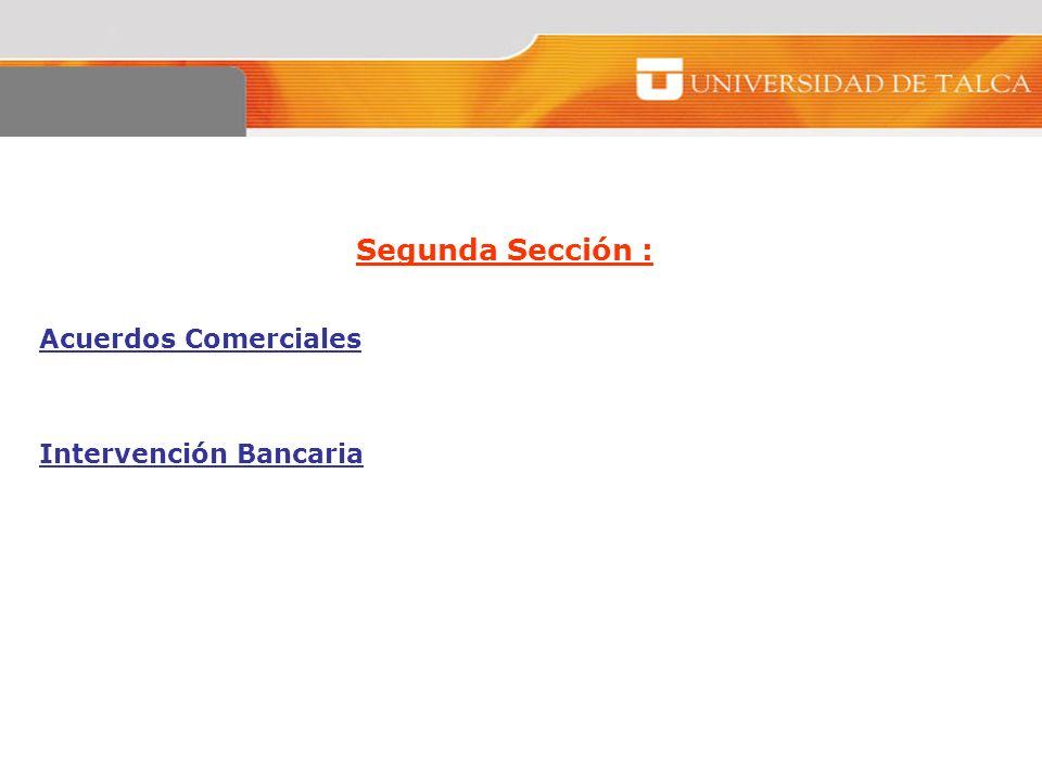 Segunda Sección : Acuerdos Comerciales Intervención Bancaria