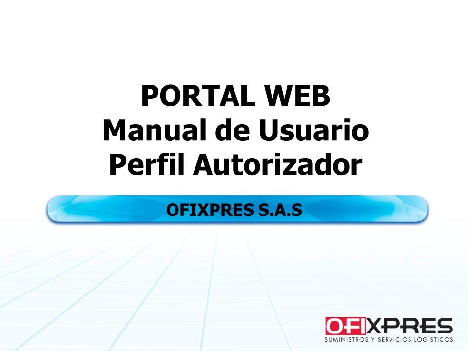 PORTAL WEB Manual de Usuario Perfil Autorizador OFIXPRES S.A.S