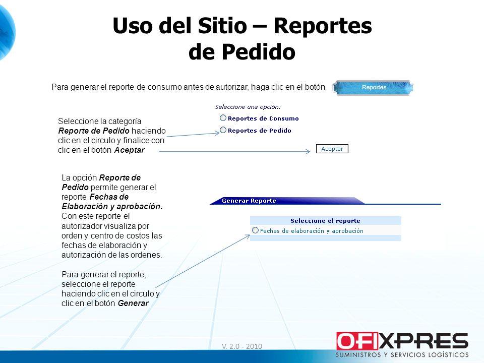 V. 2.0 - 2010 Uso del Sitio – Reportes de Pedido Para generar el reporte de consumo antes de autorizar, haga clic en el botón Seleccione la categoría