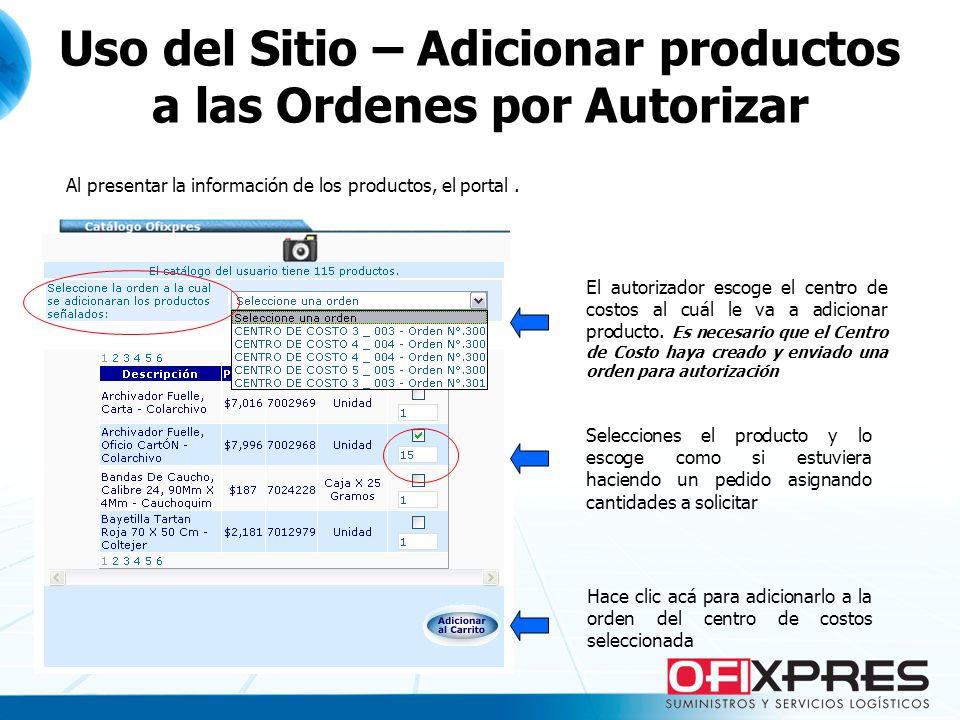 Al presentar la información de los productos, el portal. El autorizador escoge el centro de costos al cuál le va a adicionar producto. Es necesario qu
