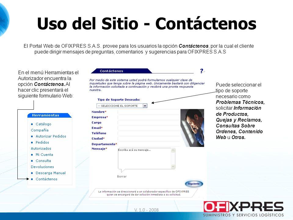 Uso del Sitio - Contáctenos V. 1.0 - 2008 El Portal Web de OFIXPRES S.A.S. provee para los usuarios la opción Contáctenos, por la cual el cliente pued