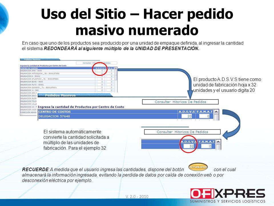 Uso del Sitio – Hacer pedido masivo numerado V. 2.0 - 2010 En caso que uno de los productos sea producido por una unidad de empaque definida, al ingre