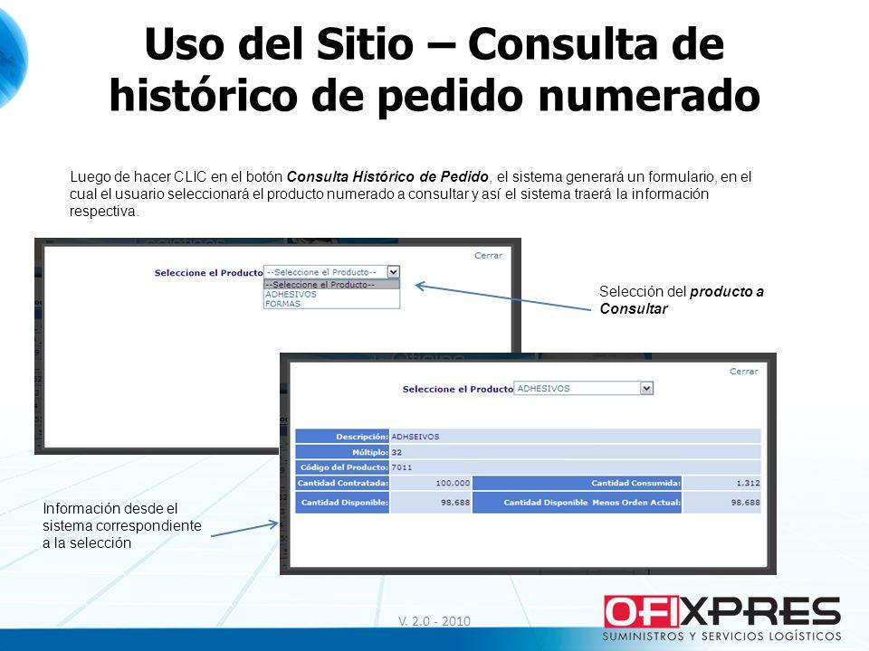 Uso del Sitio – Consulta de histórico de pedido numerado V. 2.0 - 2010 Luego de hacer CLIC en el botón Consulta Histórico de Pedido, el sistema genera