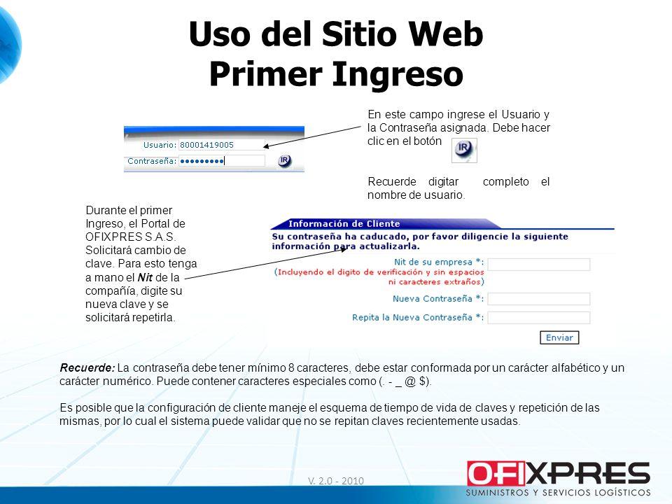 Uso del Sitio Web Primer Ingreso En este campo ingrese el Usuario y la Contraseña asignada. Debe hacer clic en el botón Recuerde digitar completo el n