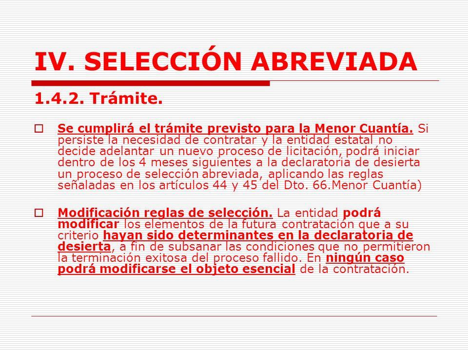 IV.SELECCIÓN ABREVIADA 1.4.DECLARATORIA DE DESIERTA DE LA LICITACIÓN PÚBLICA.