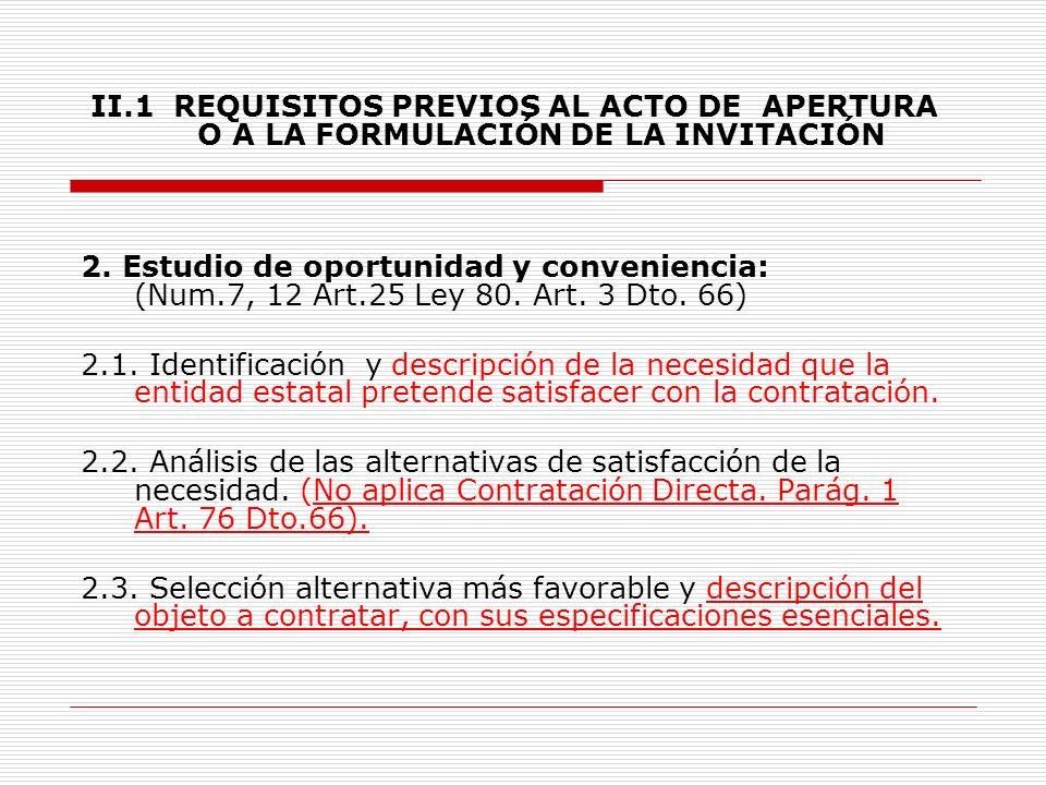 II.1REQUISITOS PREVIOS AL ACTO DE APERTURA O A LA FORMULACIÓN DE LA INVITACIÓN 1.