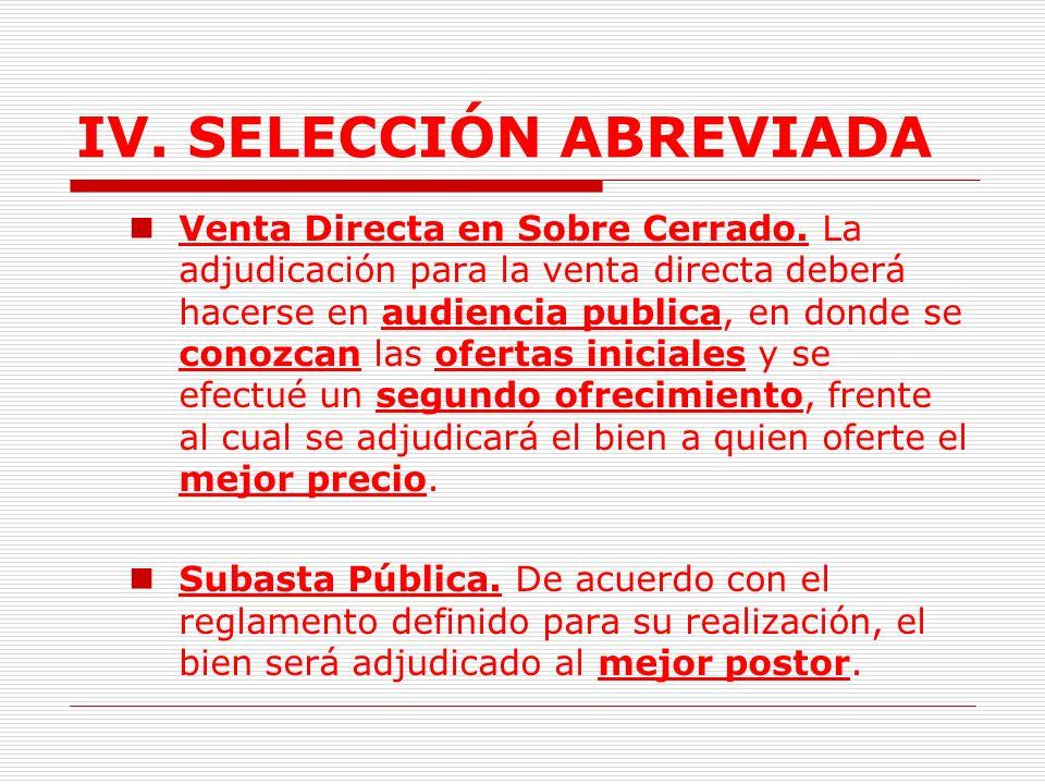 IV. SELECCIÓN ABREVIADA El Reglamento deberá determinar la forma de selección, a través de invitación pública de los profesionales inmobiliarios, que