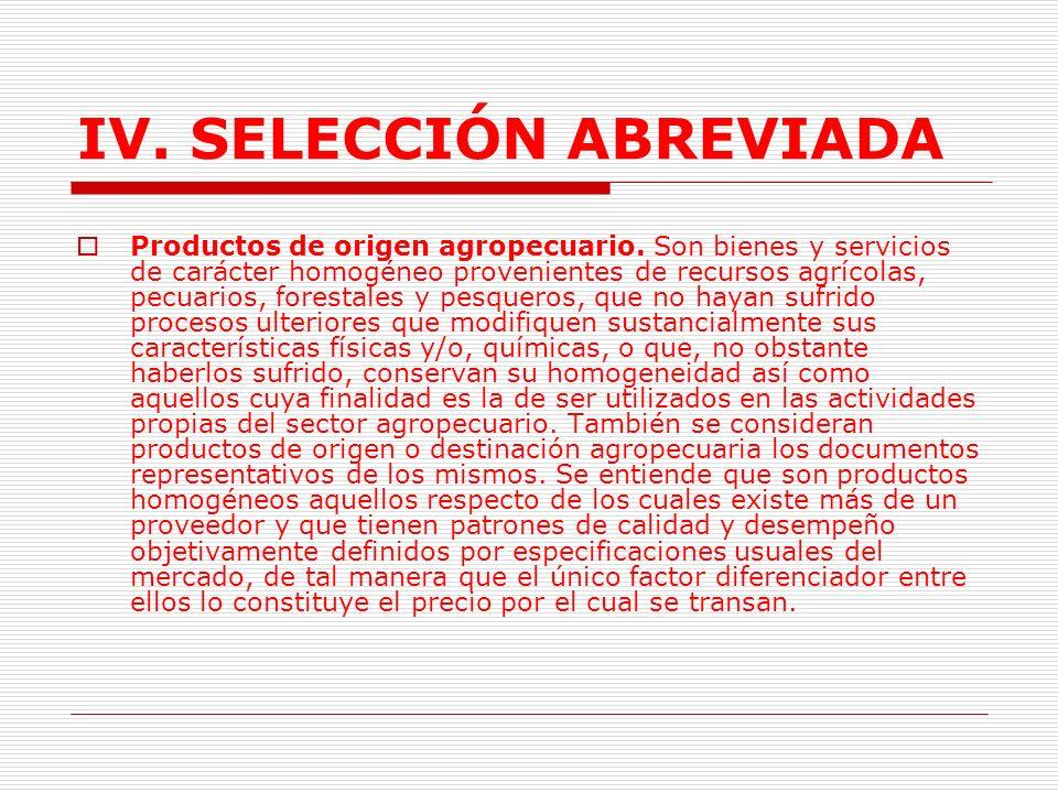 IV.SELECCIÓN ABREVIADA Aplicación del Régimen de Bienes y servicios de características uniformes.