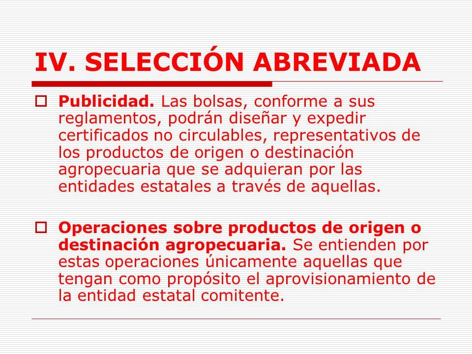 IV.SELECCIÓN ABREVIADA Productos de origen agropecuario.