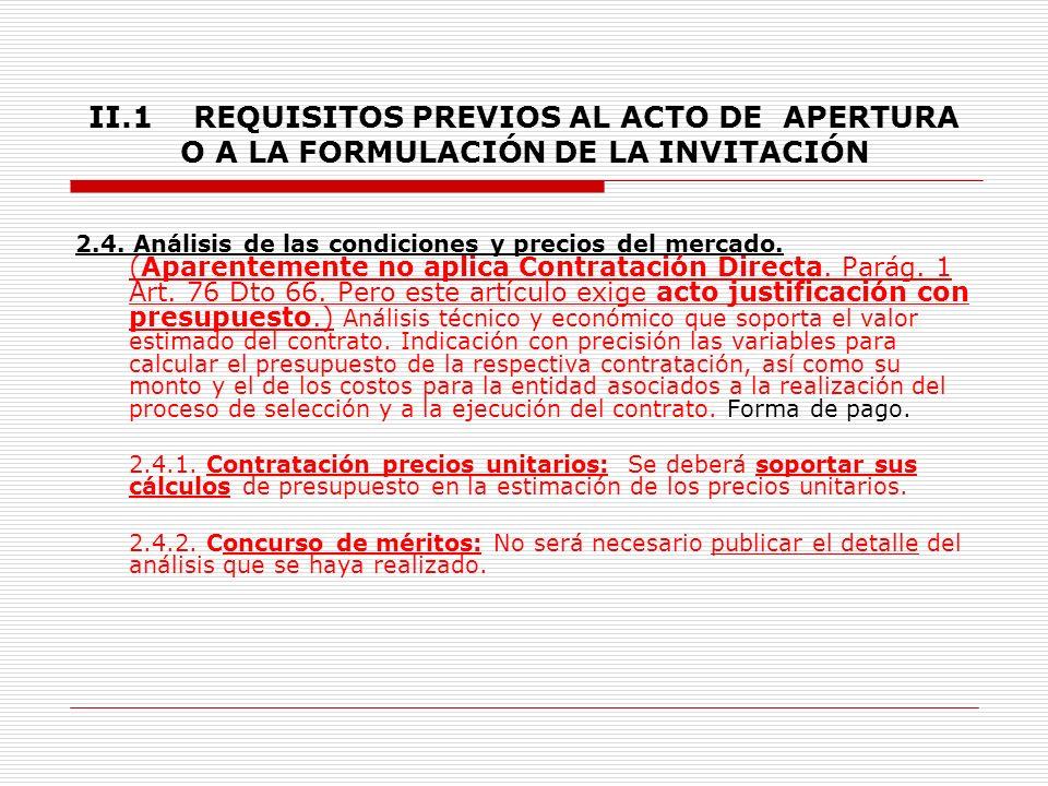 II.1 REQUISITOS PREVIOS AL ACTO DE APERTURA O A LA FORMULACIÓN DE LA INVITACIÓN 2.