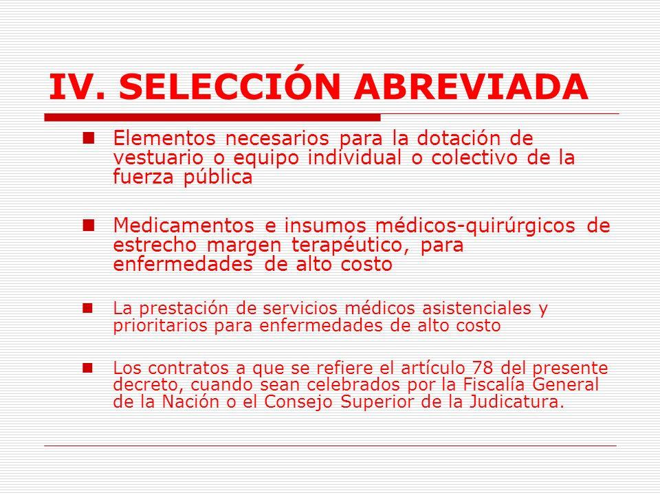 IV. SELECCIÓN ABREVIADA Los bienes y servicios requeridos por la Organización Electoral - Registraduría Nacional del Estado Civil para la realización
