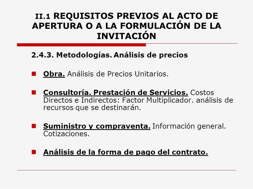 II.1 REQUISITOS PREVIOS AL ACTO DE APERTURA O A LA FORMULACIÓN DE LA INVITACIÓN 2.4.