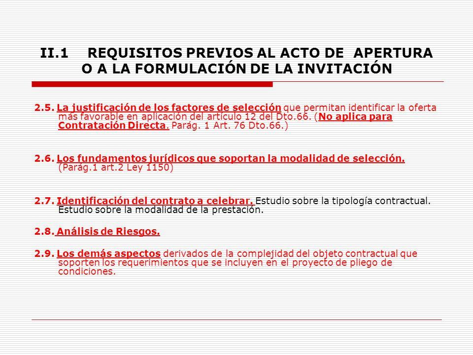 II.1 REQUISITOS PREVIOS AL ACTO DE APERTURA O A LA FORMULACIÓN DE LA INVITACIÓN 2.4.3.
