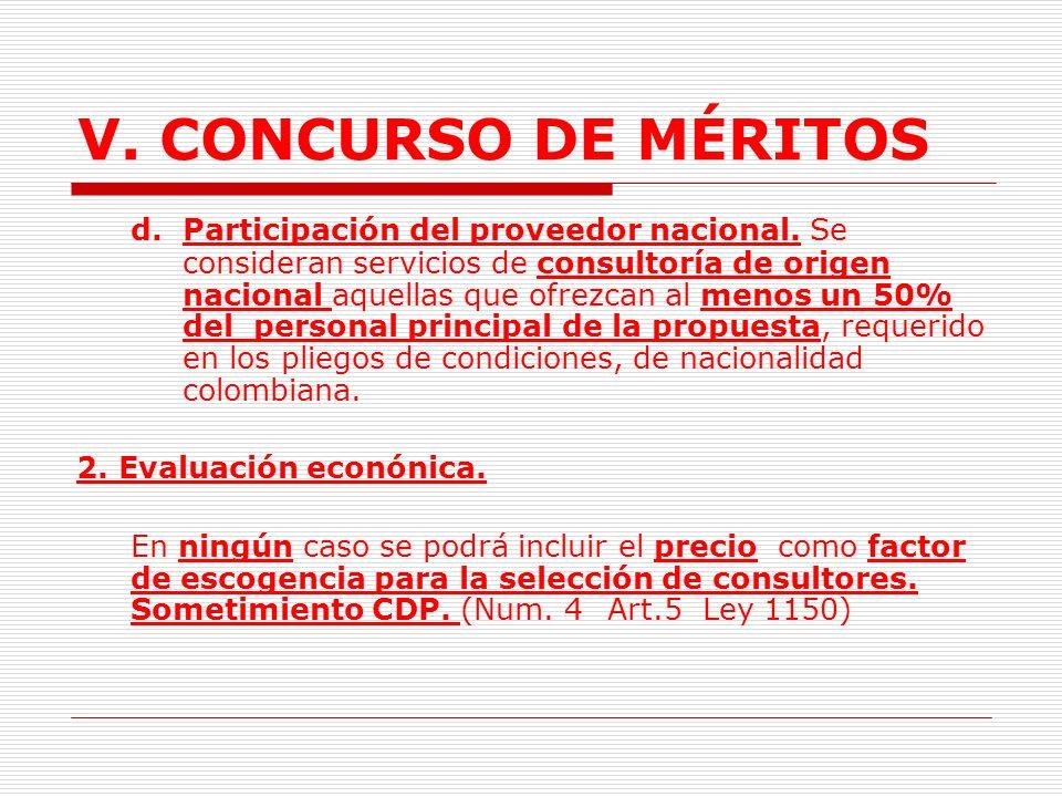 V. CONCURSO DE MÉRITOS c.Calificaciones de los profesionales y expertos integrantes del equipo de trabajo. Los requerimientos técnicos indicarán la li