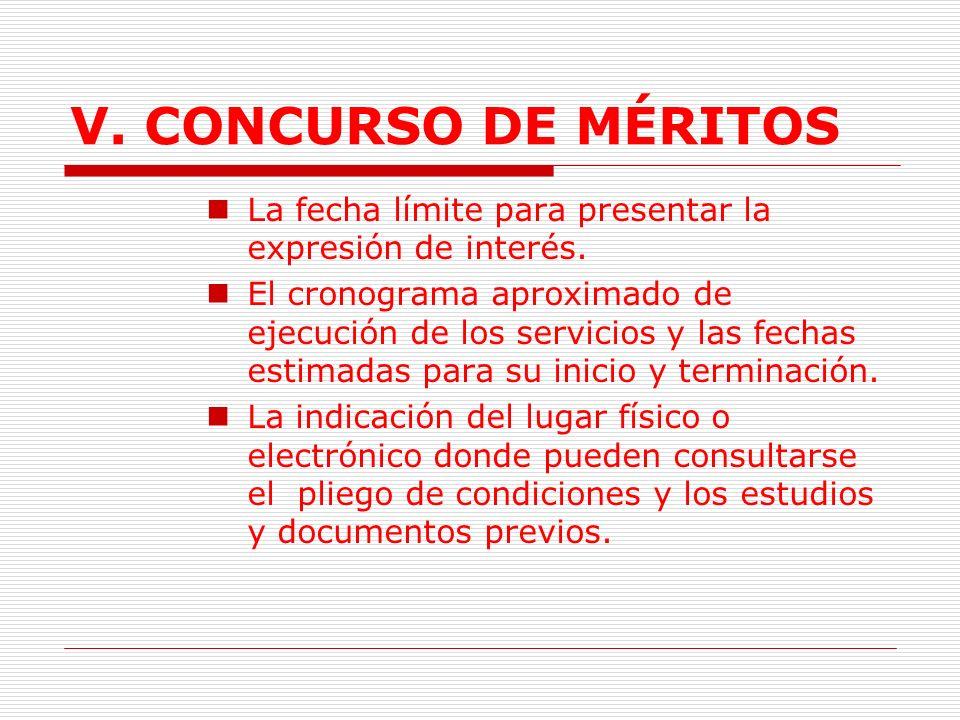 V. CONCURSO DE MÉRITOS E.Convocatoria pública para la presentación de expresiones de interés para precalificación. No podrá ser de menor a 10 días háb