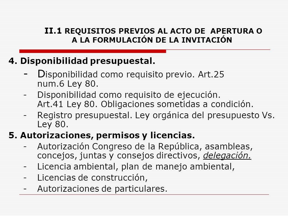II.1 REQUISITOS PREVIOS AL ACTO DE APERTURA O A LA FORMULACIÓN DE LA INVITACIÓN 3.