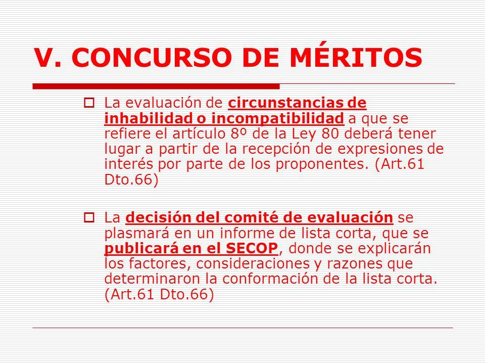 V. CONCURSO DE MÉRITOS La lista corta de precalificados se elaborará asegurando su homogeneidad al incluir consultores con naturaleza jurídica, objeti