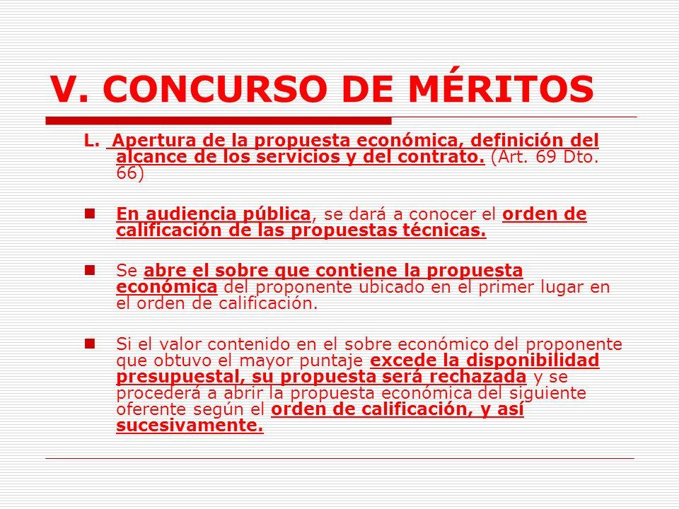 V. CONCURSO DE MÉRITOS El puntaje definitivo del comité respecto de cada propuesta, se obtendrá promediando los puntajes finales de evaluación otorgad