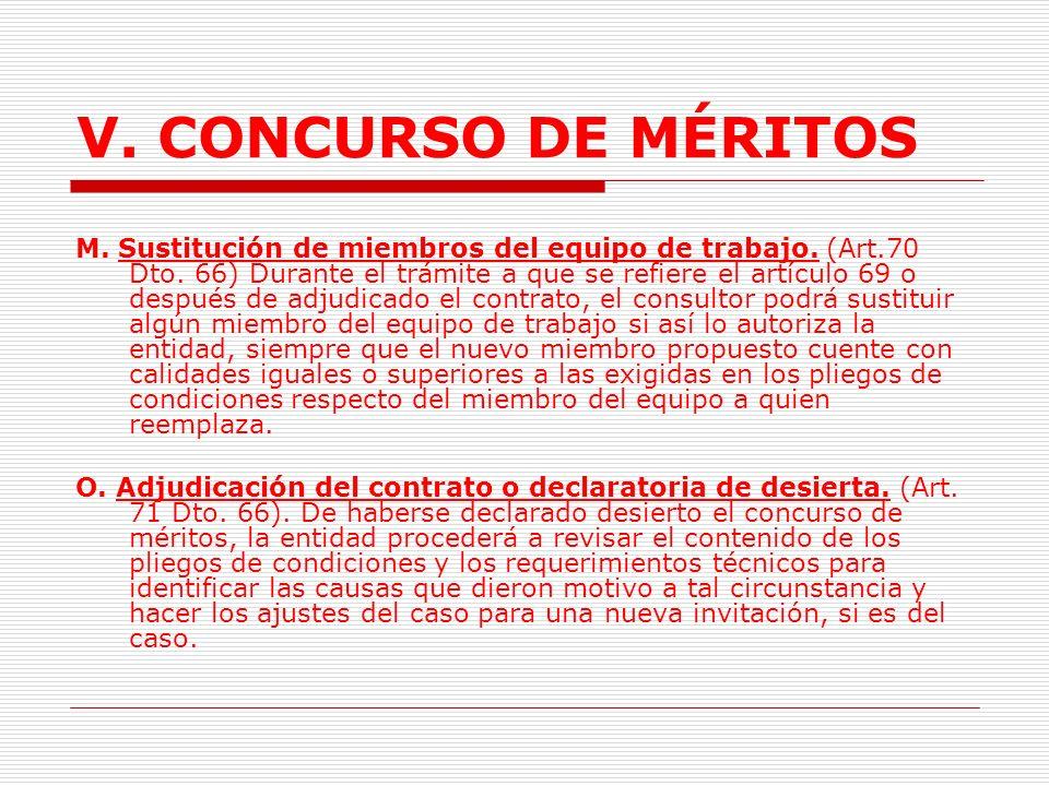 V. CONCURSO DE MÉRITOS Se verifica la consistencia de la propuesta económica respecto de las actividades descritas en la propuesta técnica, con el fin
