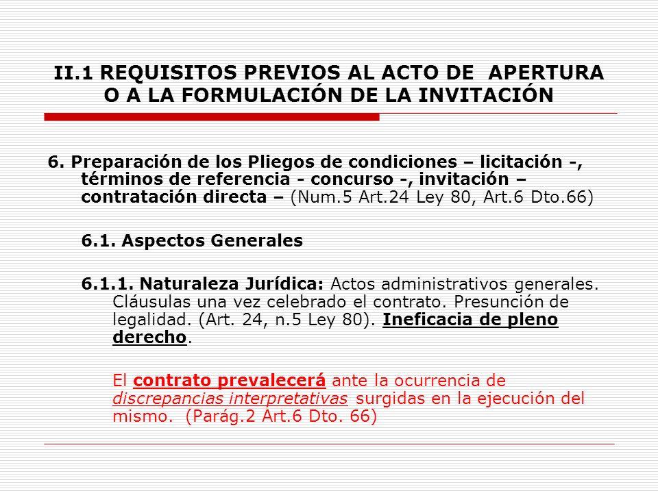 II.1 REQUISITOS PREVIOS AL ACTO DE APERTURA O A LA FORMULACIÓN DE LA INVITACIÓN 4.