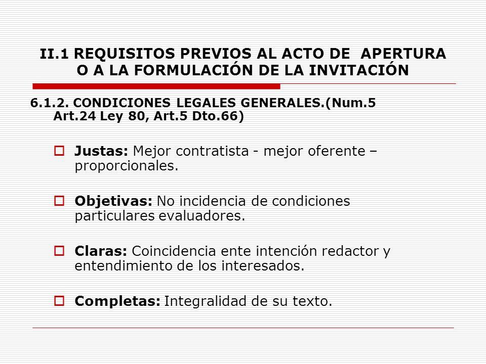 II.1 REQUISITOS PREVIOS AL ACTO DE APERTURA O A LA FORMULACIÓN DE LA INVITACIÓN 6.
