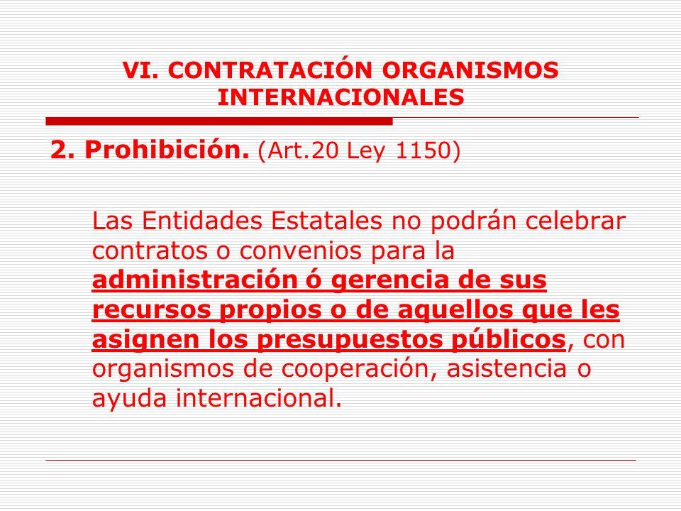 VI.CONTRATACIÓN ORGANISMOS INTERNACIONALES 1.Normativa aplicable.