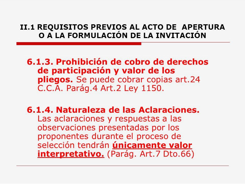II.1 REQUISITOS PREVIOS AL ACTO DE APERTURA O A LA FORMULACIÓN DE LA INVITACIÓN 6.1.2.