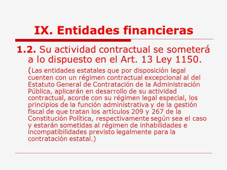 IX.Entidades financieras 1. Normativa Aplicable. (Art.15 Ley 1150) 1.1.