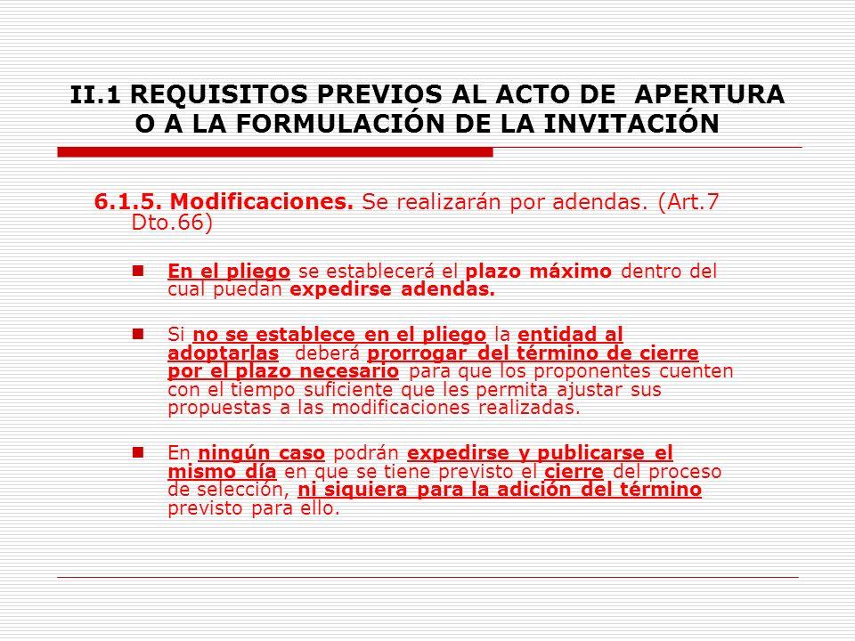 II.1 REQUISITOS PREVIOS AL ACTO DE APERTURA O A LA FORMULACIÓN DE LA INVITACIÓN 6.1.3.