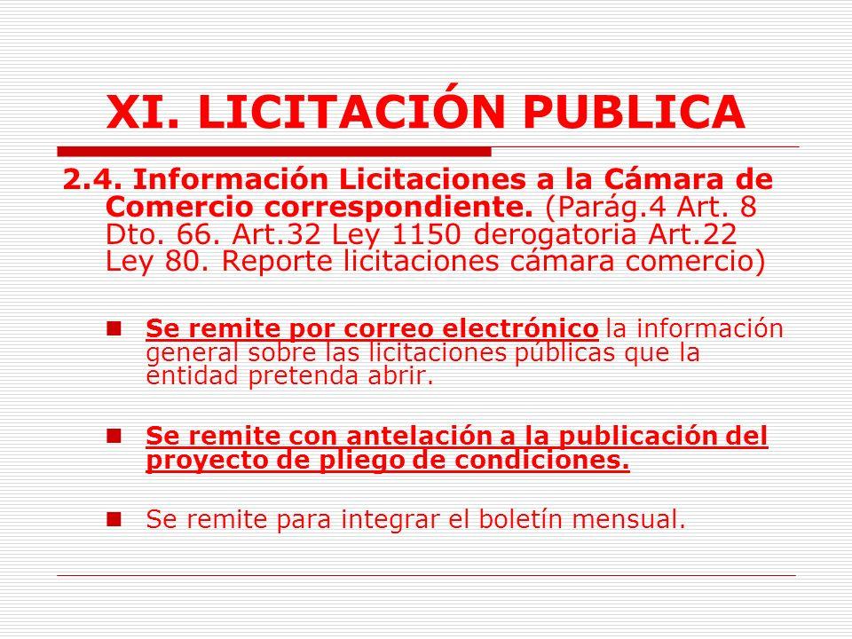 XI. LICITACIÓN PUBLICA Sin perjuicio de las potestades a que se refiere el artículo 18 de la Ley 80 de 1993, en aquellos casos en que la entidad decla