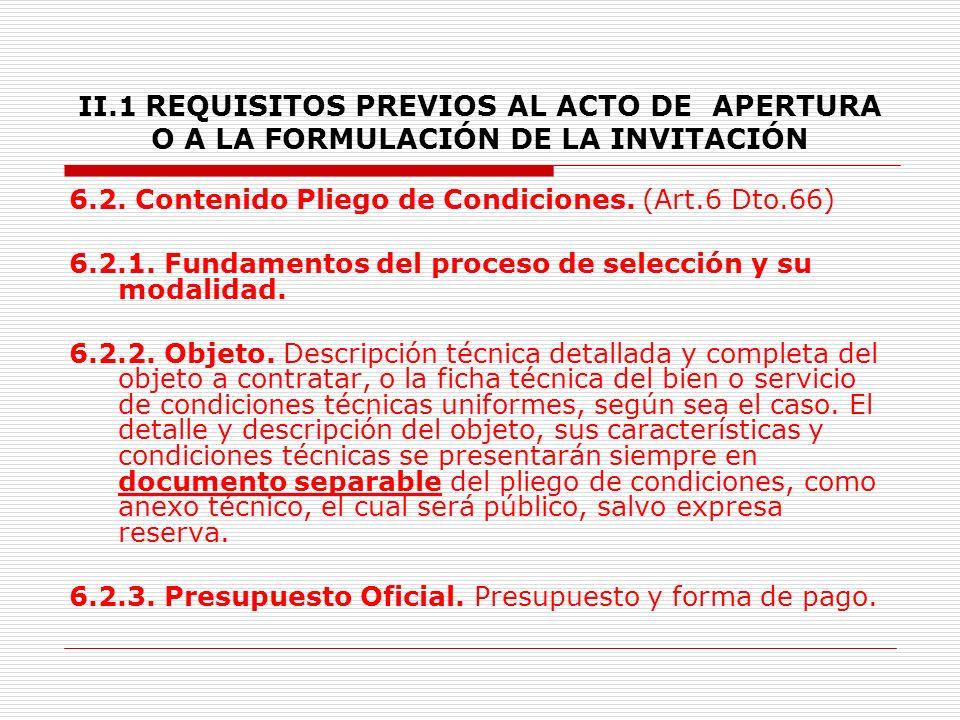 II.1 REQUISITOS PREVIOS AL ACTO DE APERTURA O A LA FORMULACIÓN DE LA INVITACIÓN 6.1.5.