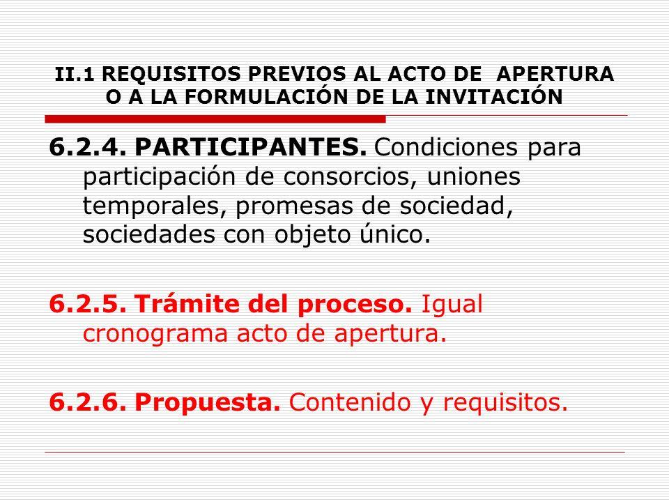 II.1 REQUISITOS PREVIOS AL ACTO DE APERTURA O A LA FORMULACIÓN DE LA INVITACIÓN 6.2.