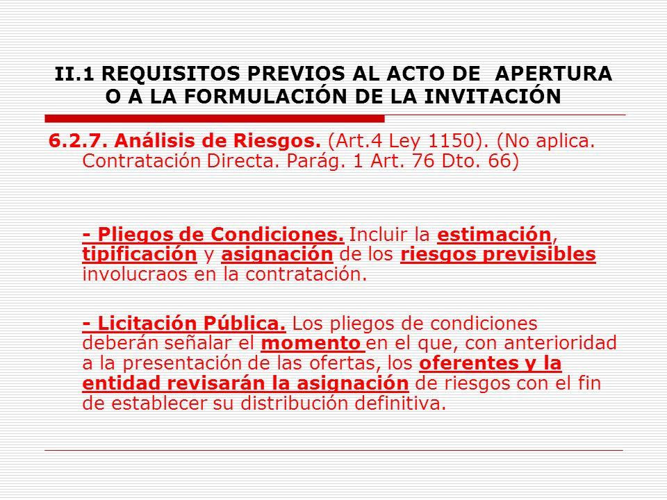 II.1 REQUISITOS PREVIOS AL ACTO DE APERTURA O A LA FORMULACIÓN DE LA INVITACIÓN 6.2.4.