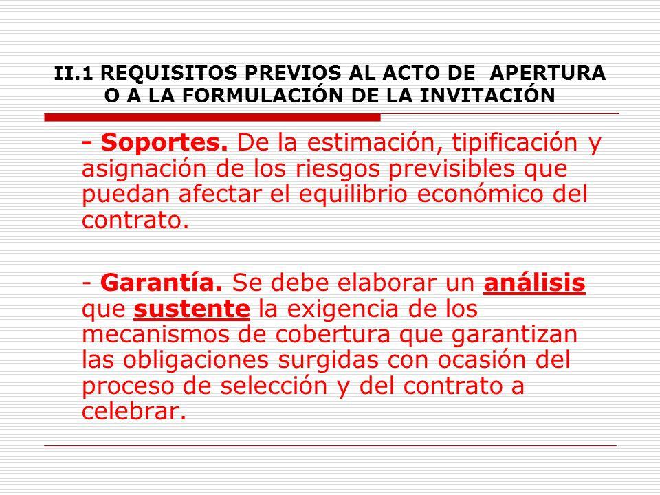 II.1 REQUISITOS PREVIOS AL ACTO DE APERTURA O A LA FORMULACIÓN DE LA INVITACIÓN 6.2.7.