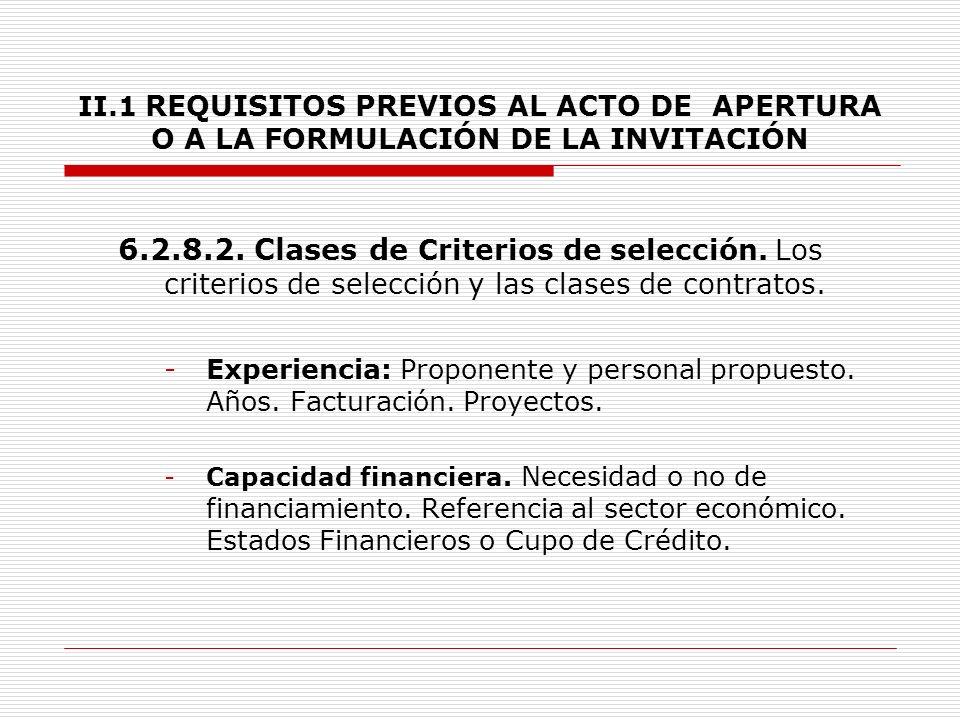 II.1 REQUISITOS PREVIOS AL ACTO DE APERTURA O A LA FORMULACIÓN DE LA INVITACIÓN 6.2.8.