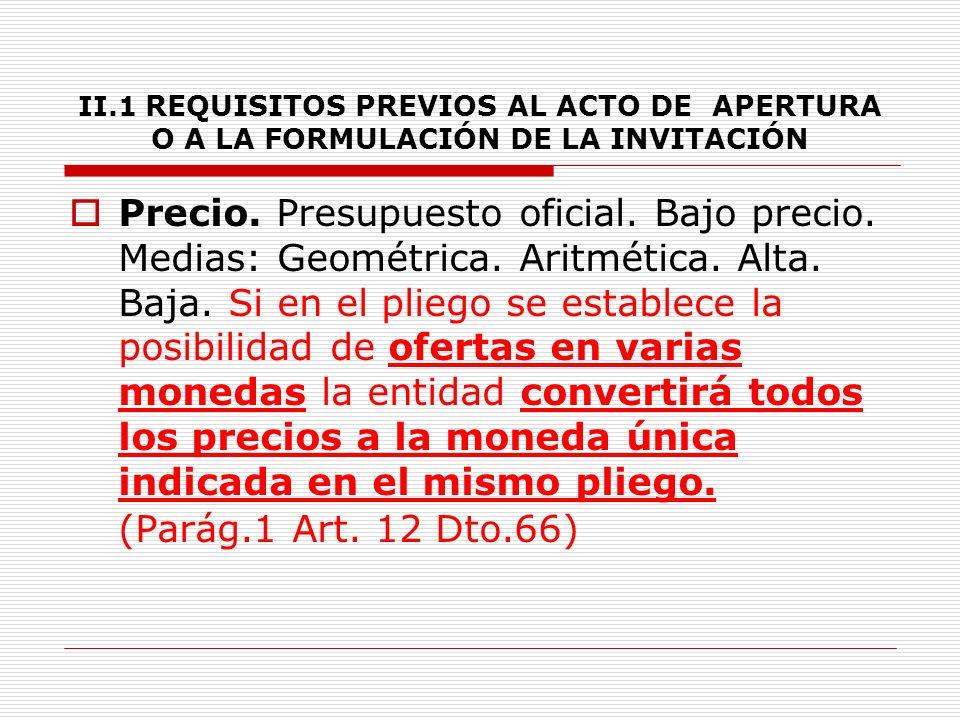 II.1 REQUISITOS PREVIOS AL ACTO DE APERTURA O A LA FORMULACIÓN DE LA INVITACIÓN 6.2.8.2.
