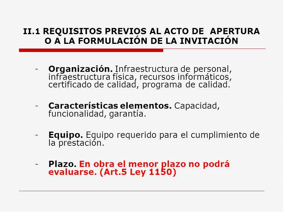 II.1 REQUISITOS PREVIOS AL ACTO DE APERTURA O A LA FORMULACIÓN DE LA INVITACIÓN Precio.