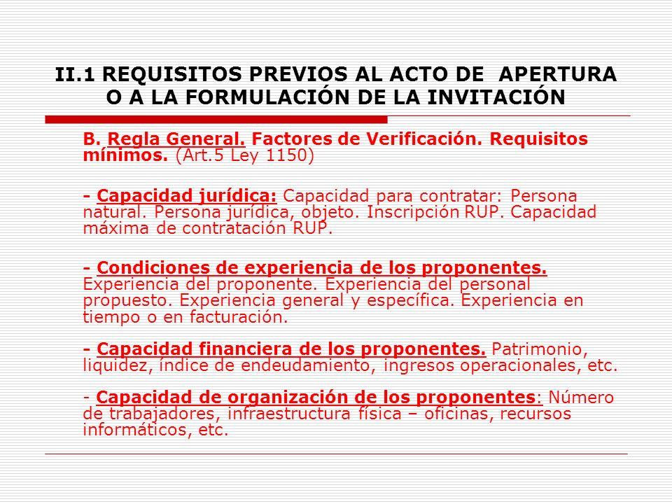 II.1 REQUISITOS PREVIOS AL ACTO DE APERTURA O A LA FORMULACIÓN DE LA INVITACIÓN 6.2.8.3.