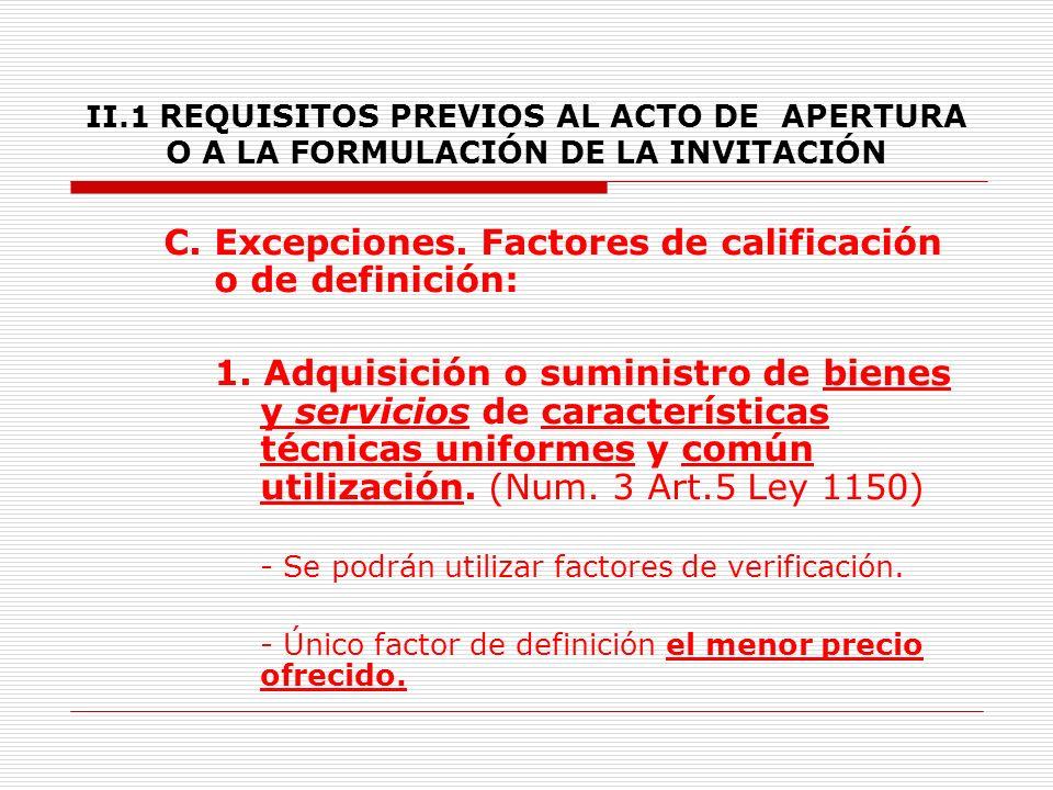 II.1 REQUISITOS PREVIOS AL ACTO DE APERTURA O A LA FORMULACIÓN DE LA INVITACIÓN B.