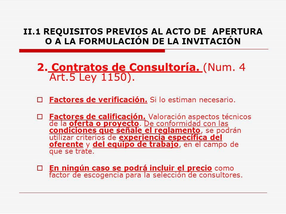 II.1 REQUISITOS PREVIOS AL ACTO DE APERTURA O A LA FORMULACIÓN DE LA INVITACIÓN C.